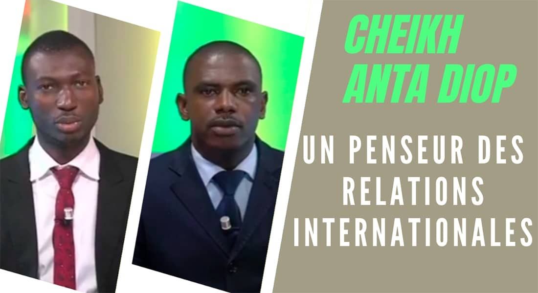 CHEIKH ANTA DIOP: un penseur des relations internationales